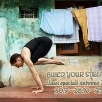 30 SET, 28 OTT, 25 NOV: CICLO DI CLASSI SPECIALI 'BUILD YOUR STRENGTH'