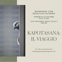 """24 OTT - WORKSHOP """"KAPOTASANA: IL VIAGGIO"""" con Rosa Tagliafierro"""